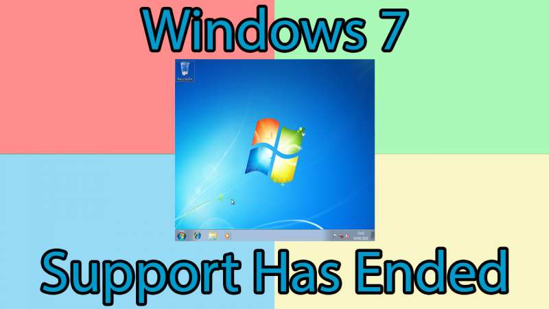 Windows 7 End of Support – What do I do now?
